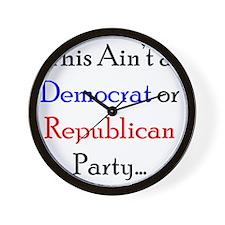 This Aint a Democrat or Republican Part Wall Clock