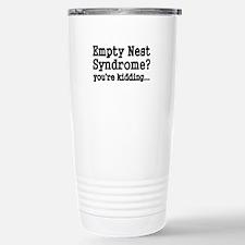 Empty Nest Syndrome Youre kidding Travel Mug