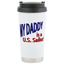My Daddy is a US Sailor Travel Mug