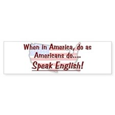 Do As Americans Bumper Bumper Sticker