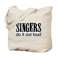 Singers do it Out Loud Tote Bag