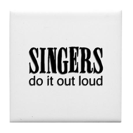 Singers do it Out Loud Tile Coaster