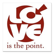 "Love is the Point2big Square Car Magnet 3"" x 3"""