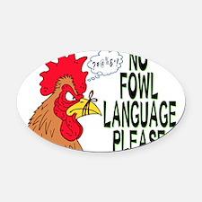 Fowl Language 2 Oval Car Magnet