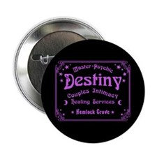 "Hemlock Grove Destiny 2.25"" Button"