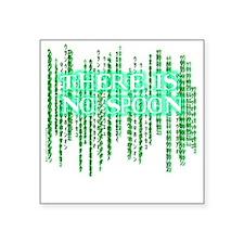 "Matrix shirt - There Is No  Square Sticker 3"" x 3"""