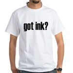 Got Ink? Tattoo White T-Shirt