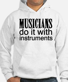Musicians Do It... Hoodie