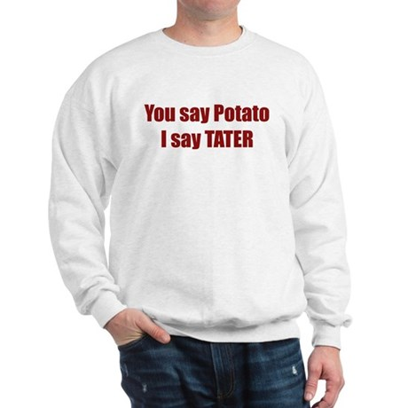 Potato Tater Sweatshirt