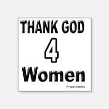 "2-500THANK-GOD-4-WOMEN Square Sticker 3"" x 3"""