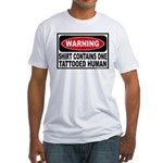 Warning Tattooed Human Tattoo Fitted T-Shirt