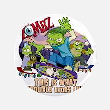 "zombz_all_trouble_tshirt-01 3.5"" Button"