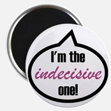 Im_the_indecisive Magnet