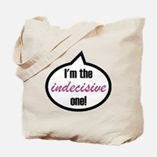 Im_the_indecisive Tote Bag