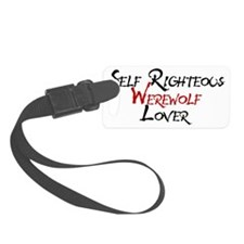 Self righteous werewolf lover Luggage Tag