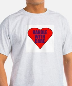 Handle with care heart T-Shirt