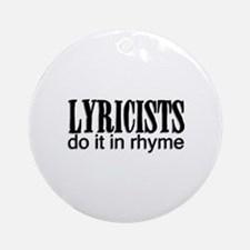 Lyricists do it in Rhyme Ornament (Round)