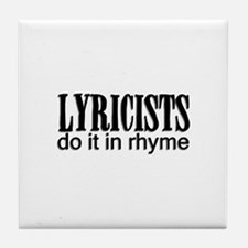 Lyricists do it in Rhyme Tile Coaster