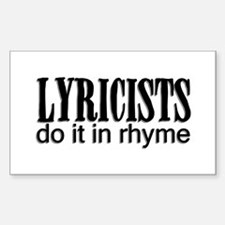 Lyricists do it in Rhyme Rectangle Decal