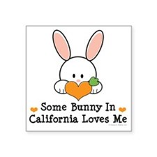 "CaliforniaSomeBunnyLovesMe Square Sticker 3"" x 3"""
