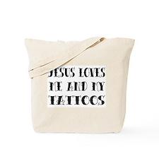 Jesus Loves Me & My Tattoos Tote Bag