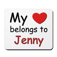 My heart belongs to jenny Mousepad