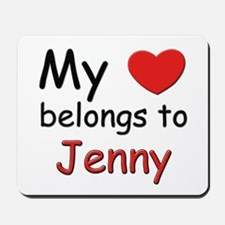 My heart belongs to jenny Mousepad