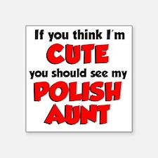 """Cute Polish Aunt Square Sticker 3"""" x 3"""""""