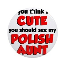 Cute Polish Aunt Round Ornament