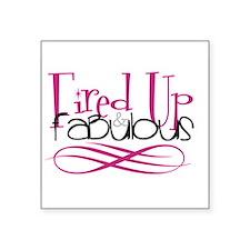 Fired Up & Fabulous Sticker