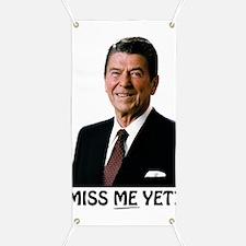 Reagan Miss Me Yet Banner