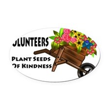 plant seeds kindness Oval Car Magnet