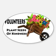 plant seeds kindness Sticker (Oval)