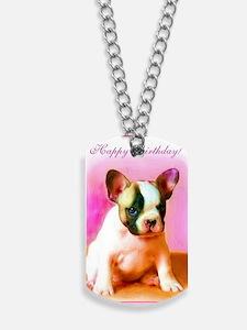 happy_birthday_french_bulldog_art_greetin Dog Tags
