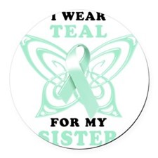 I Wear Teal for my Sister Round Car Magnet
