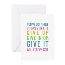 You've Got Three Choices In Life Greeting Cards