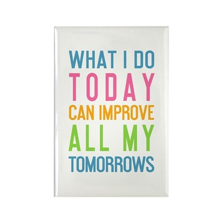 What I do today can improve all my tomorrows Magne