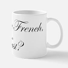 What the French, Toast? Mug