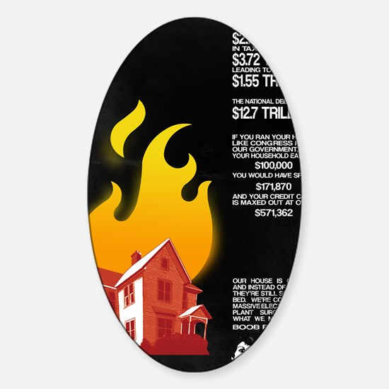 16x20 Our House is on Fire Sticker (Oval)