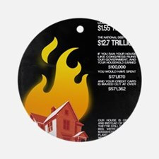 16x20 Our House is on Fire Round Ornament