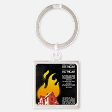 16x20 Our House is on Fire Square Keychain