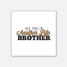 See You In Another Life, Brother LostTV Quote Stic
