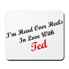 In Love with Ted Mousepad