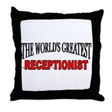 """The World's Greatest Receptionist"" Throw Pillow"