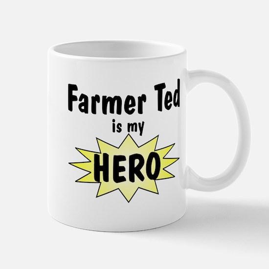 Farmer Ted Is My Hero Mug