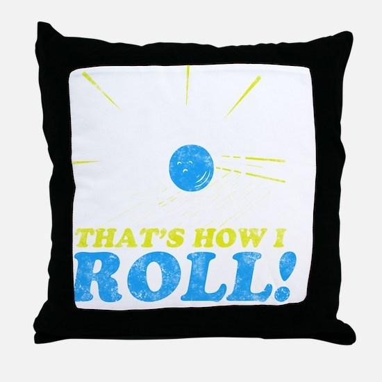How I Roll -dk Throw Pillow