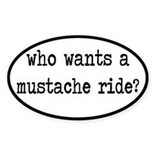 Who Wants A Mustache Ride? Decal