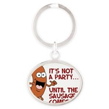 Not A Party WIthout Sausage Oval Keychain