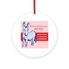 Democrats Are Sexy! Ornament (Round)