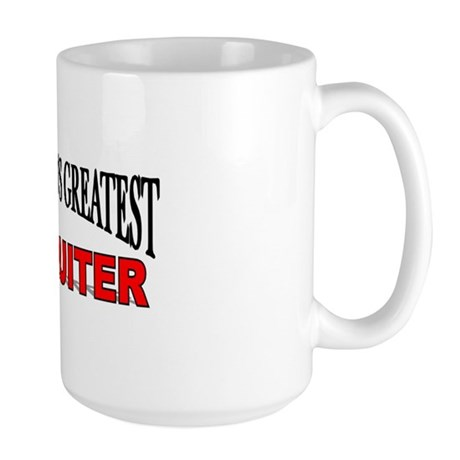 """The World's Greatest Recruiter"" Large Mug"